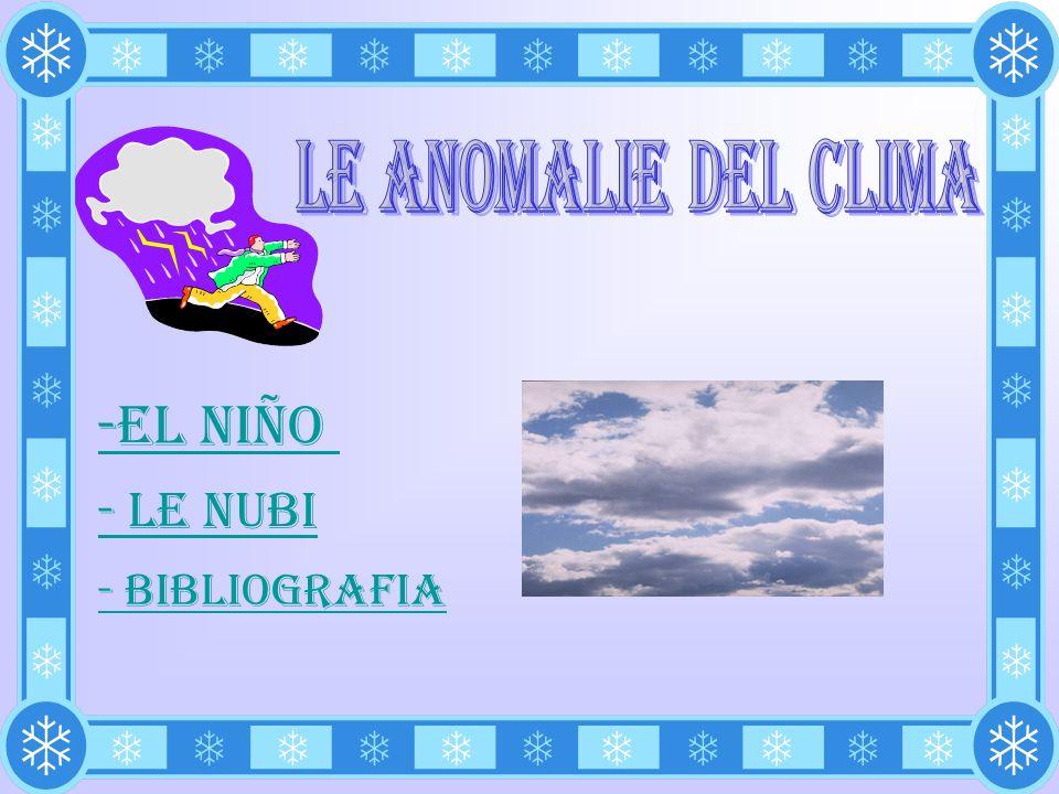 LE ANOMALIE DEL CLIMA -EL NIÑO - Le nubi - bibliografia