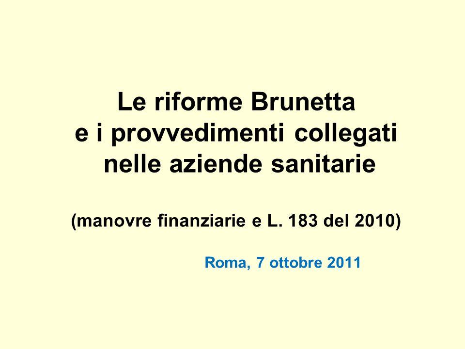 Le riforme Brunetta e i provvedimenti collegati nelle aziende sanitarie (manovre finanziarie e L.