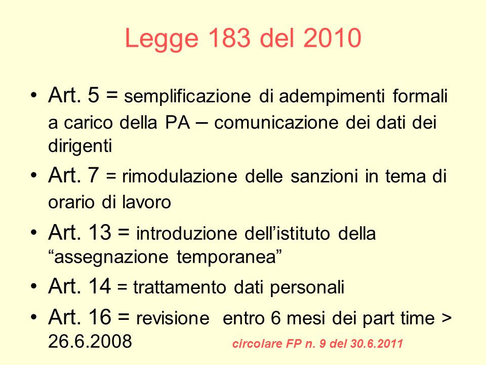 Legge 183 del 2010 Art. 5 = semplificazione di adempimenti formali a carico della PA – comunicazione dei dati dei dirigenti.