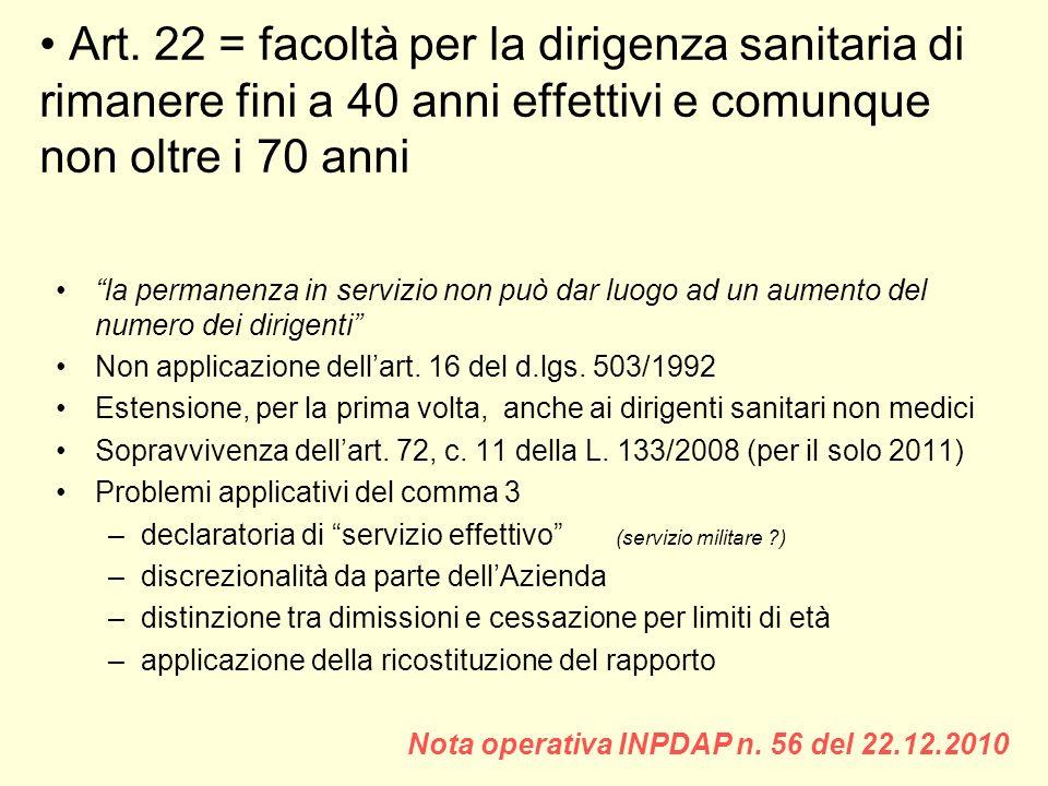 Art. 22 = facoltà per la dirigenza sanitaria di rimanere fini a 40 anni effettivi e comunque non oltre i 70 anni