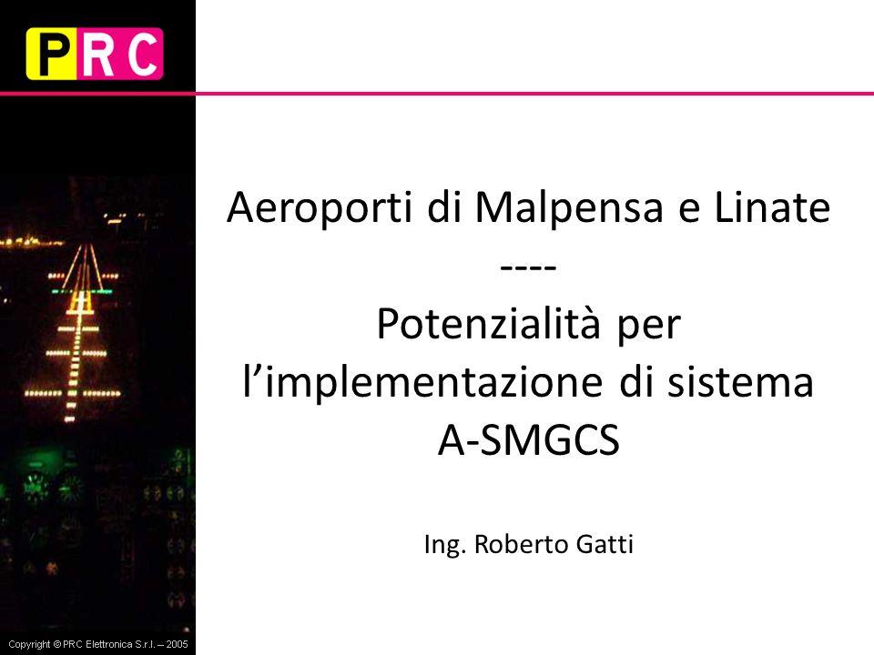 Aeroporti di Malpensa e Linate ---- Potenzialità per l'implementazione di sistema A-SMGCS Ing.