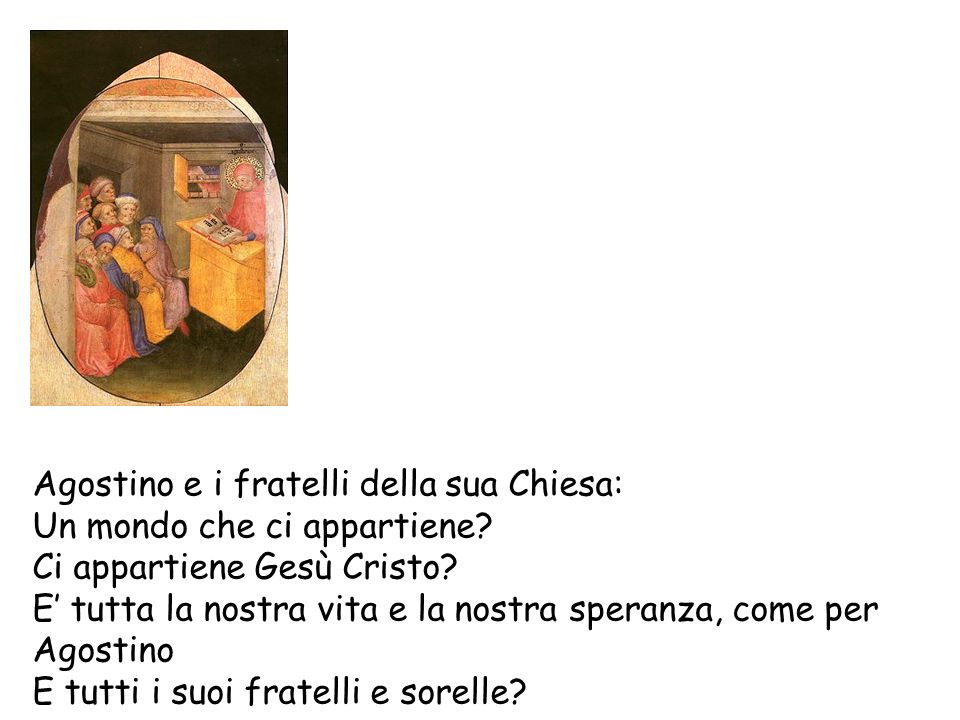 Agostino e i fratelli della sua Chiesa: