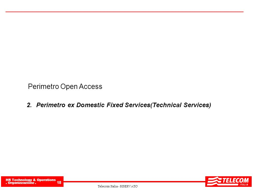 Perimetro Open Access Perimetro ex Domestic Fixed Services(Technical Services)