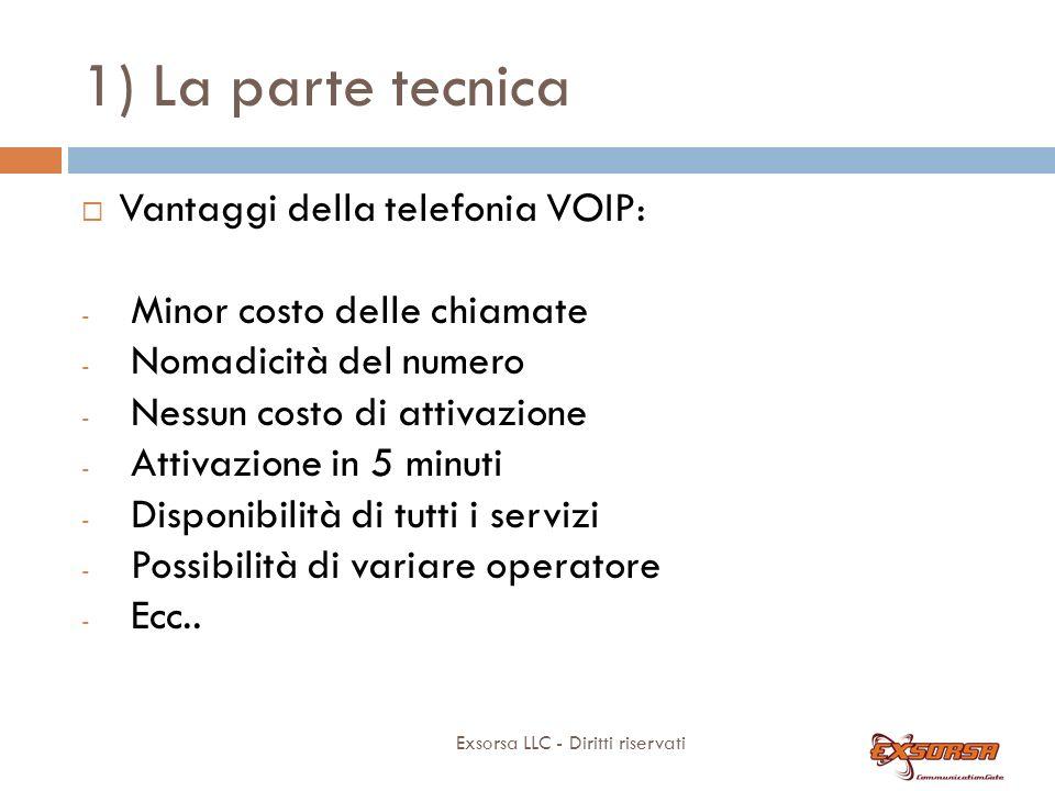 1) La parte tecnica Vantaggi della telefonia tradizionale: