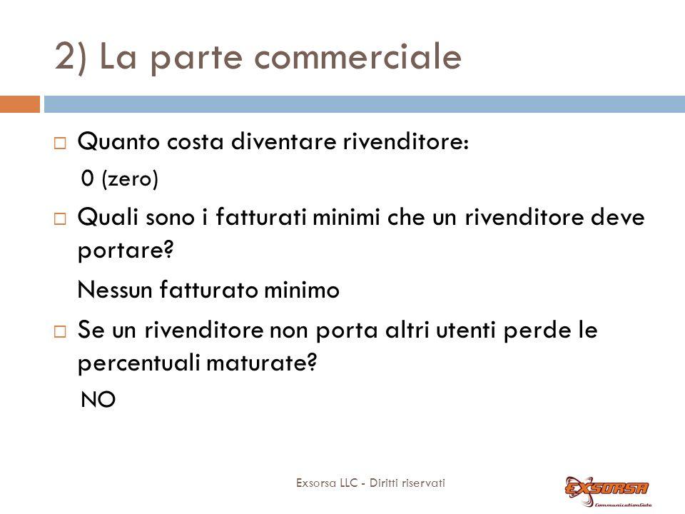 2) La parte commerciale Quanto guadagna un rivenditore Anno1°: