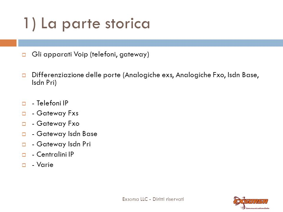1) La parte storica Gli apparati Voip (telefoni, gateway)