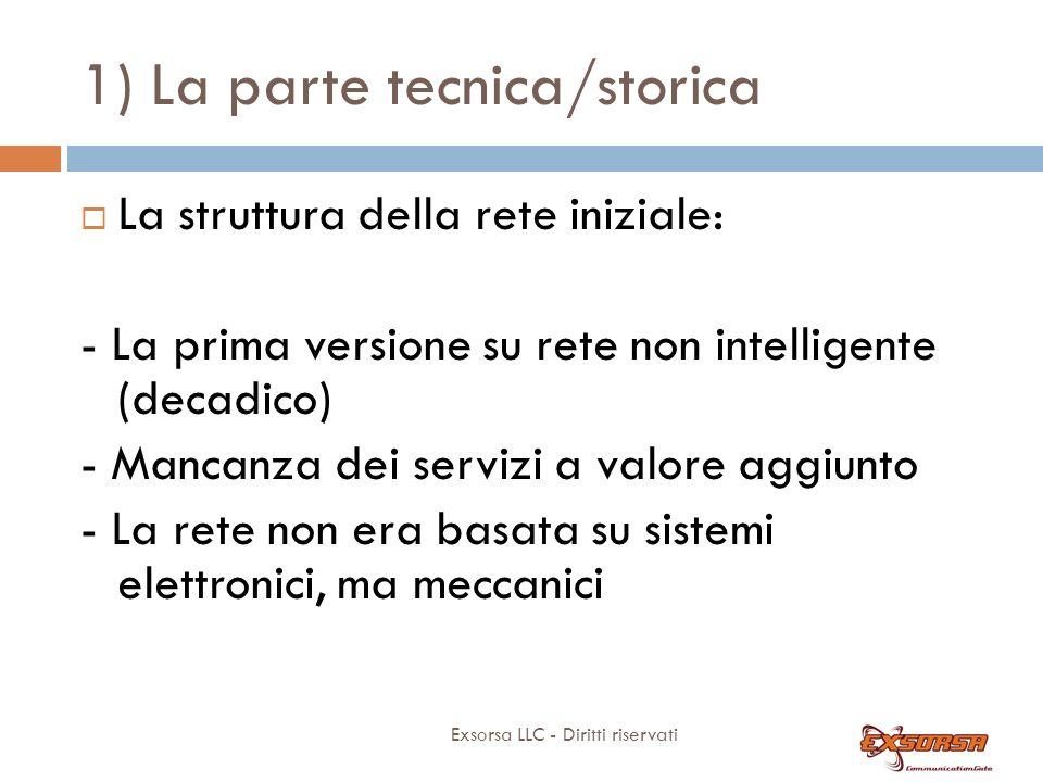 1) LA PARTE TECNICA/STORICA