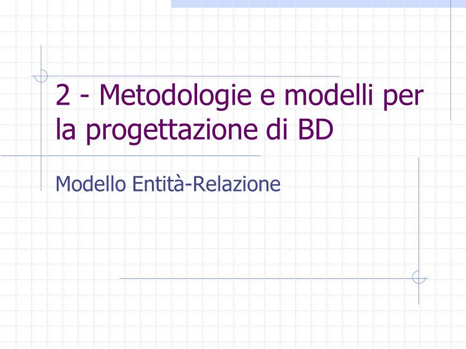 2 - Metodologie e modelli per la progettazione di BD