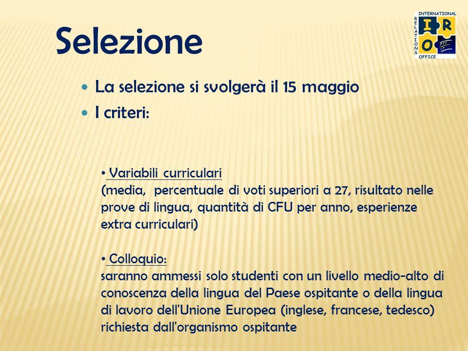 Selezione La selezione si svolgerà il 15 maggio I criteri: