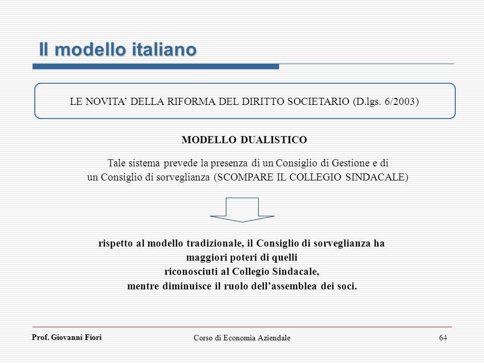Il modello italianoLE NOVITA' DELLA RIFORMA DEL DIRITTO SOCIETARIO (D.lgs. 6/2003) MODELLO DUALISTICO.