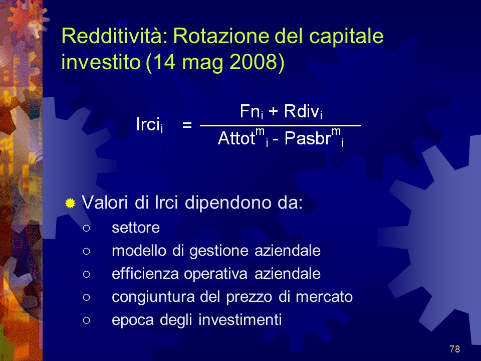 Redditività: Rotazione del capitale investito (14 mag 2008)