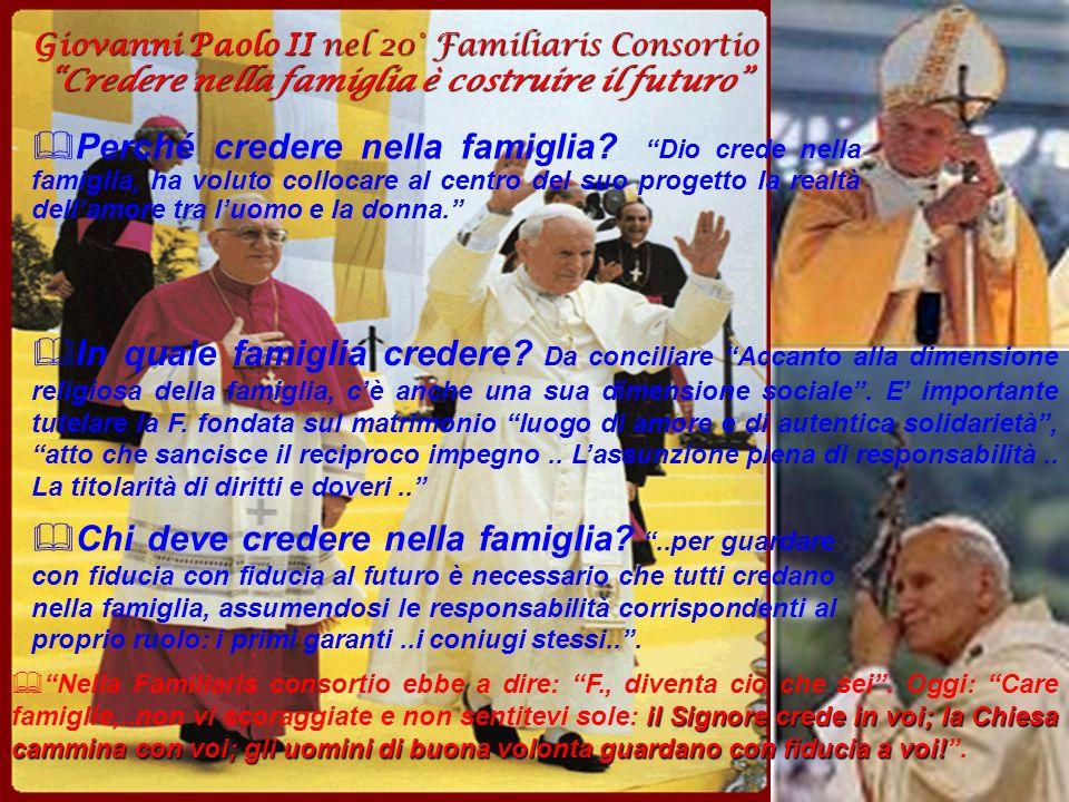 Giovanni Paolo II nel 20° Familiaris Consortio Credere nella famiglia è costruire il futuro