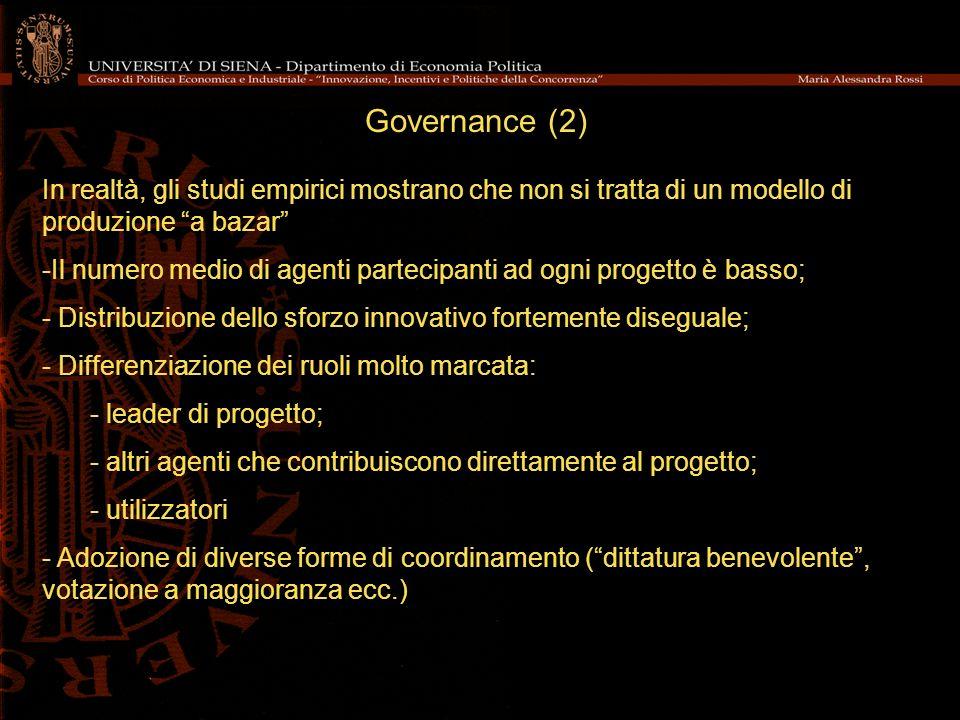 Governance (2) In realtà, gli studi empirici mostrano che non si tratta di un modello di produzione a bazar