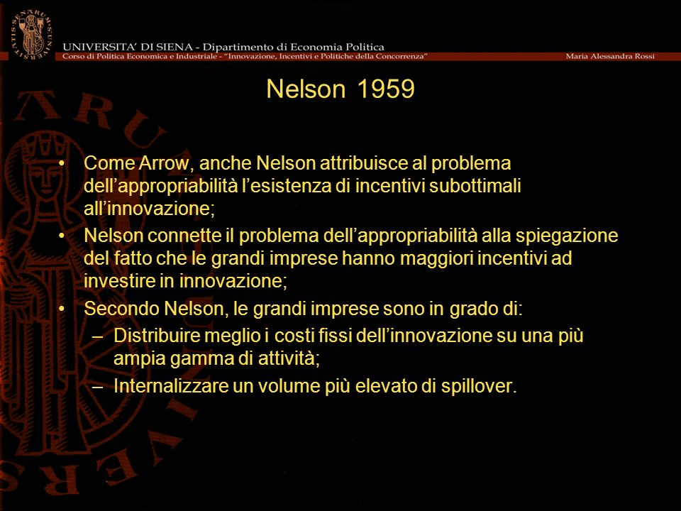 Nelson 1959 Come Arrow, anche Nelson attribuisce al problema dell'appropriabilità l'esistenza di incentivi subottimali all'innovazione;