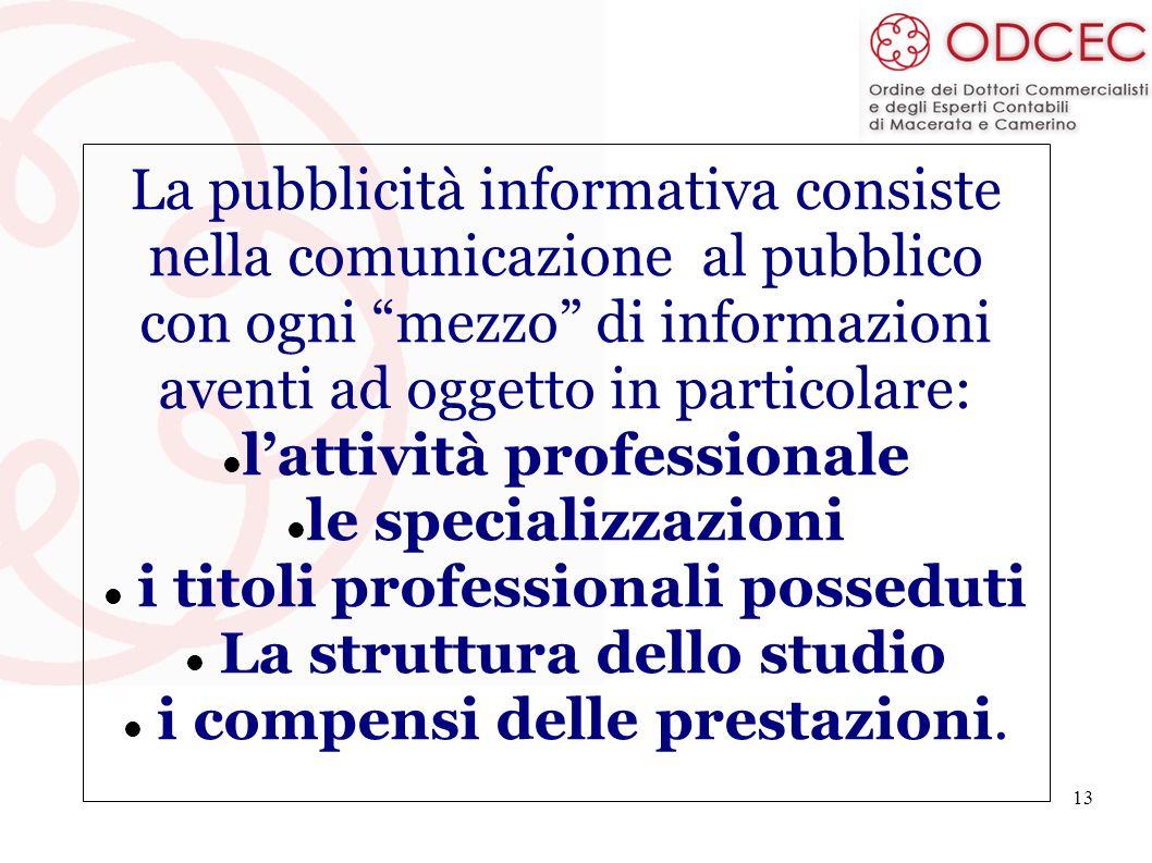 La pubblicità informativa consiste nella comunicazione al pubblico