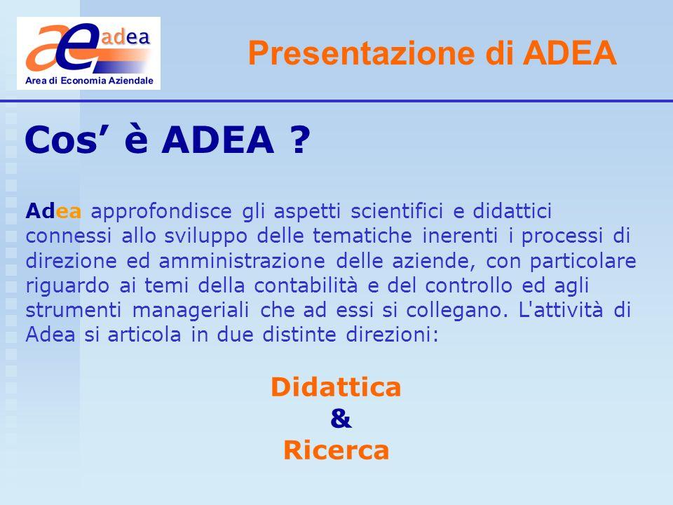 Cos' è ADEA Presentazione di ADEA Didattica & Ricerca