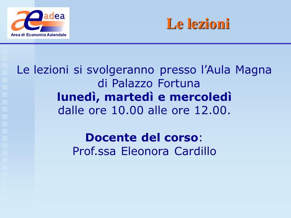 Le lezioni Le lezioni si svolgeranno presso l'Aula Magna di Palazzo Fortuna. lunedì, martedì e mercoledì.