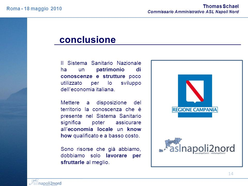 Thomas SchaelCommissario Amministrativo ASL Napoli Nord. Roma - 18 maggio 2010. conclusione.