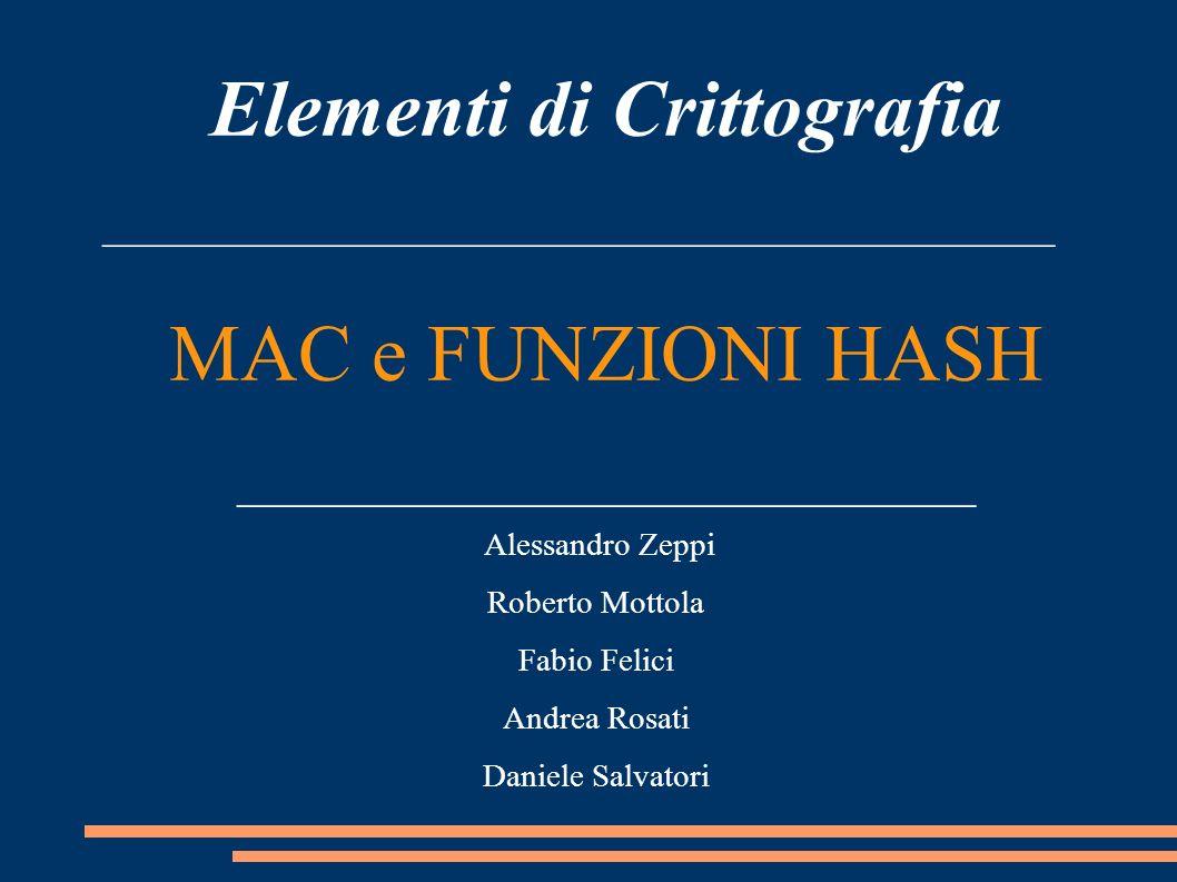 Elementi di Crittografia MAC e FUNZIONI HASH