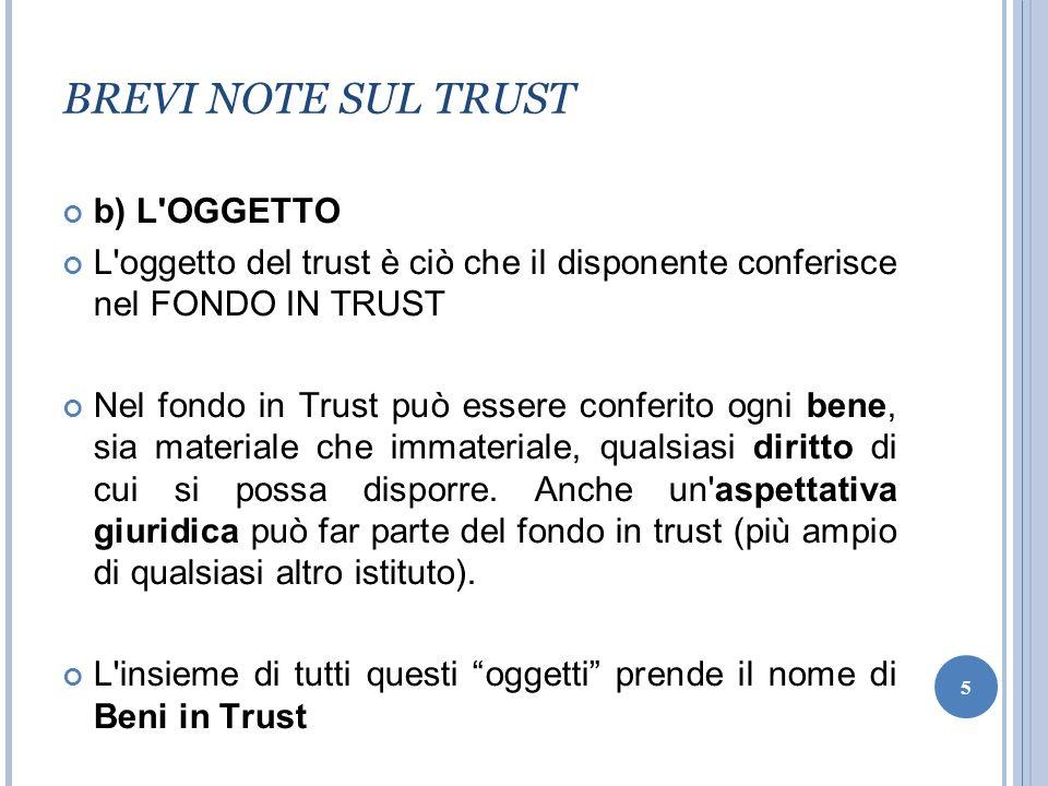 BREVI NOTE SUL TRUST b) L OGGETTO