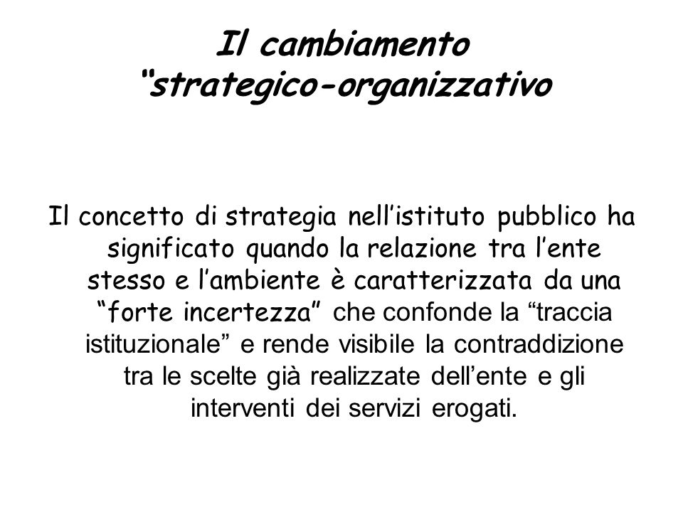 Il cambiamento strategico-organizzativo