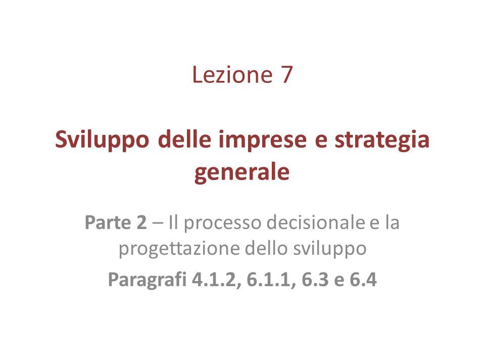 Lezione 7 Sviluppo delle imprese e strategia generale