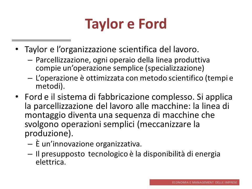 Taylor e Ford Taylor e l'organizzazione scientifica del lavoro.