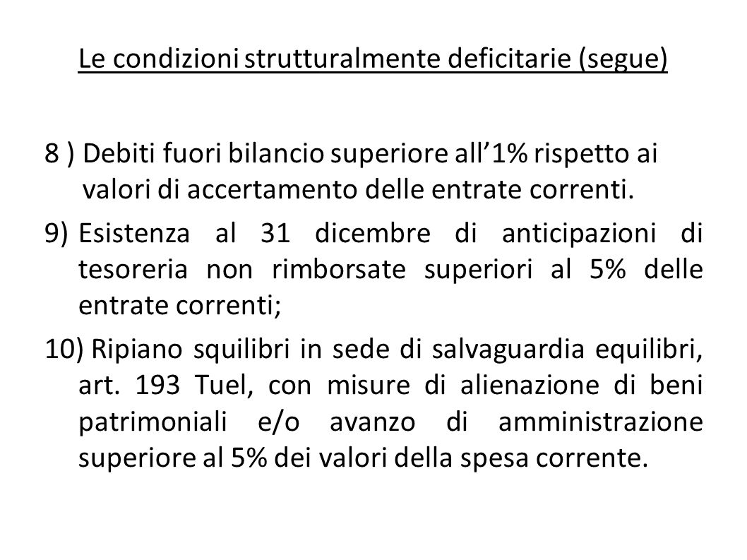 Le condizioni strutturalmente deficitarie (segue)