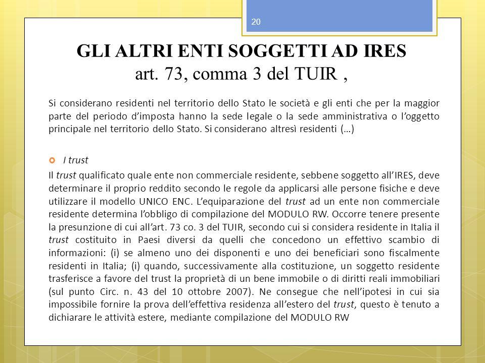 GLI ALTRI ENTI SOGGETTI AD IRES art. 73, comma 3 del TUIR ,