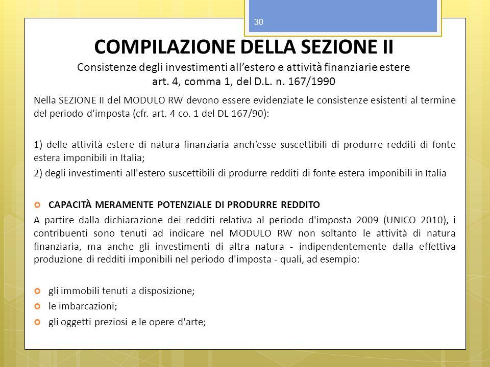 COMPILAZIONE DELLA SEZIONE II Consistenze degli investimenti all'estero e attività finanziarie estere art. 4, comma 1, del D.L. n. 167/1990