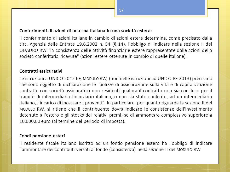 Conferimenti di azioni di una spa italiana in una società estera: Il conferimento di azioni italiane in cambio di azioni estere determina, come precisato dalla circ.