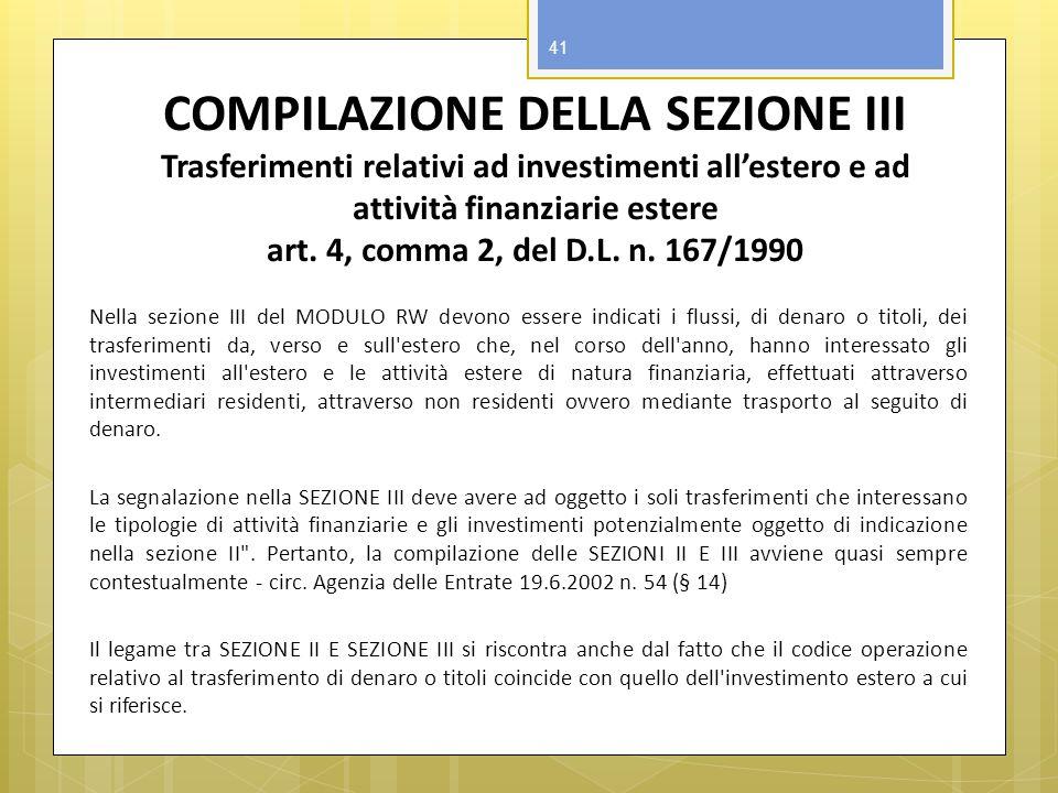 COMPILAZIONE DELLA SEZIONE III Trasferimenti relativi ad investimenti all'estero e ad attività finanziarie estere art. 4, comma 2, del D.L. n. 167/1990