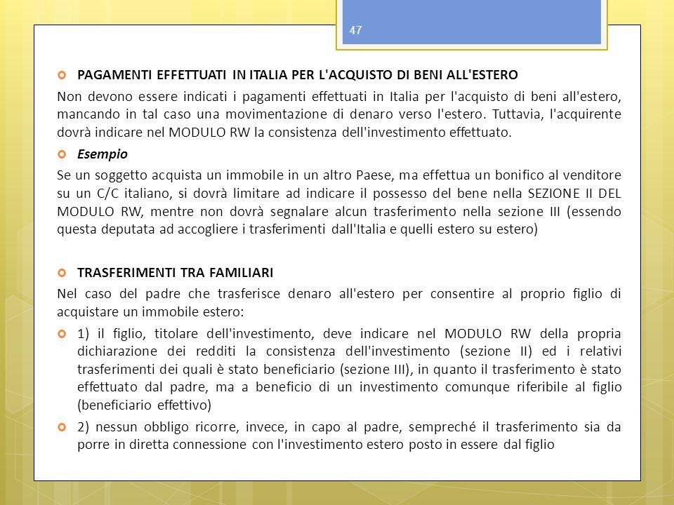 PAGAMENTI EFFETTUATI IN ITALIA PER L ACQUISTO DI BENI ALL ESTERO