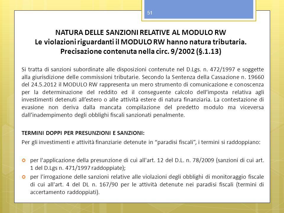 NATURA DELLE SANZIONI RELATIVE AL MODULO RW Le violazioni riguardanti il MODULO RW hanno natura tributaria. Precisazione contenuta nella circ. 9/2002 (§.1.13)