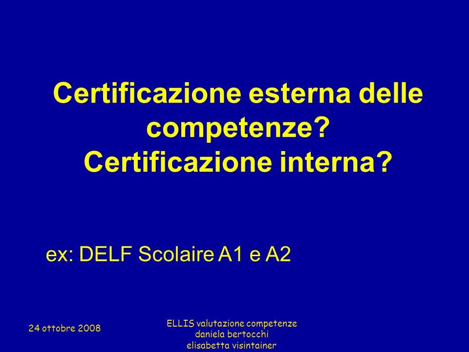 Certificazione esterna delle competenze Certificazione interna