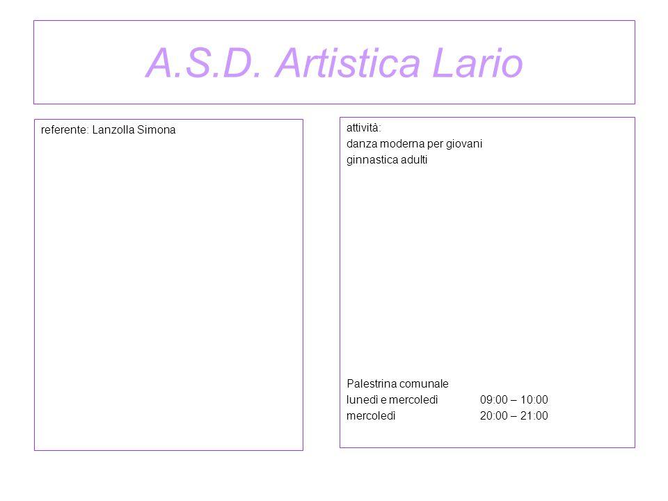 A.S.D. Artistica Lario referente: Lanzolla Simona attività: