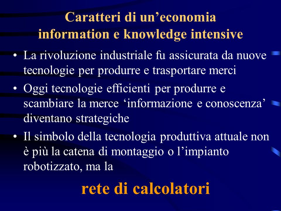 Caratteri di un'economia information e knowledge intensive