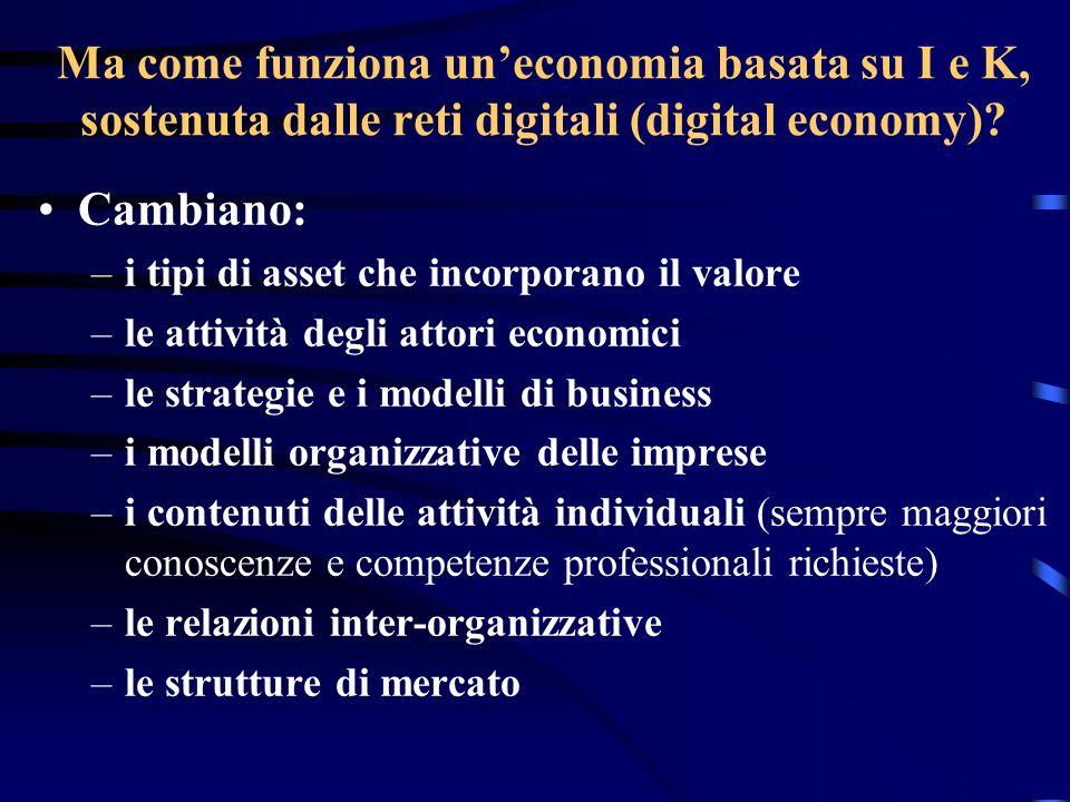 Ma come funziona un'economia basata su I e K, sostenuta dalle reti digitali (digital economy)