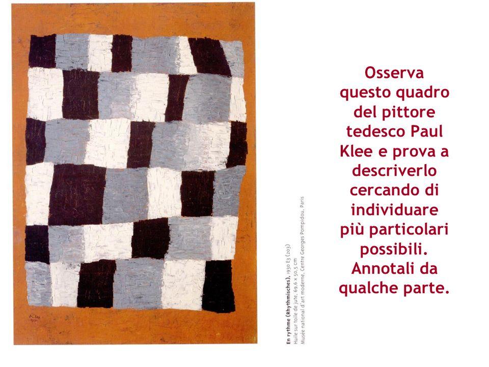 Osserva questo quadro del pittore tedesco Paul Klee e prova a descriverlo cercando di individuare più particolari possibili.