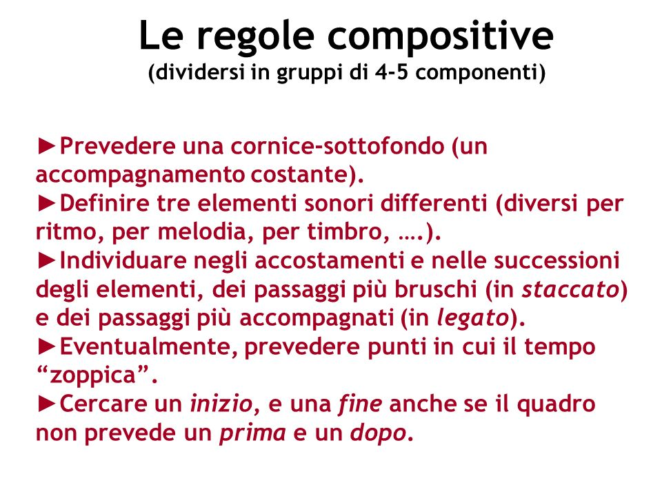 Le regole compositive (dividersi in gruppi di 4-5 componenti)