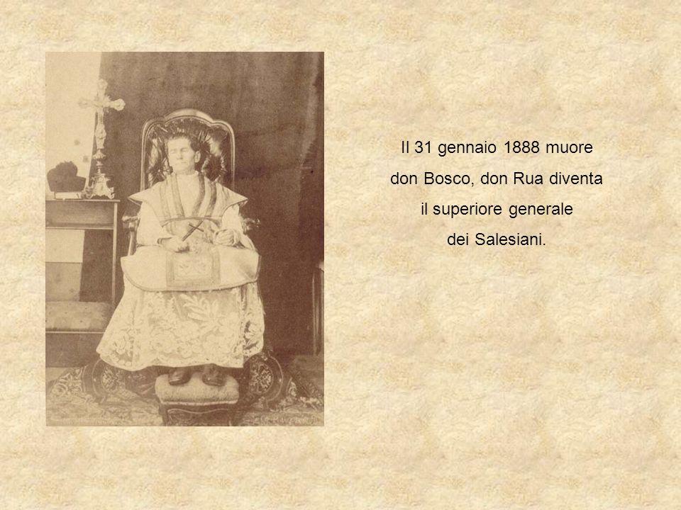 Il 31 gennaio 1888 muore don Bosco, don Rua diventa il superiore generale dei Salesiani.