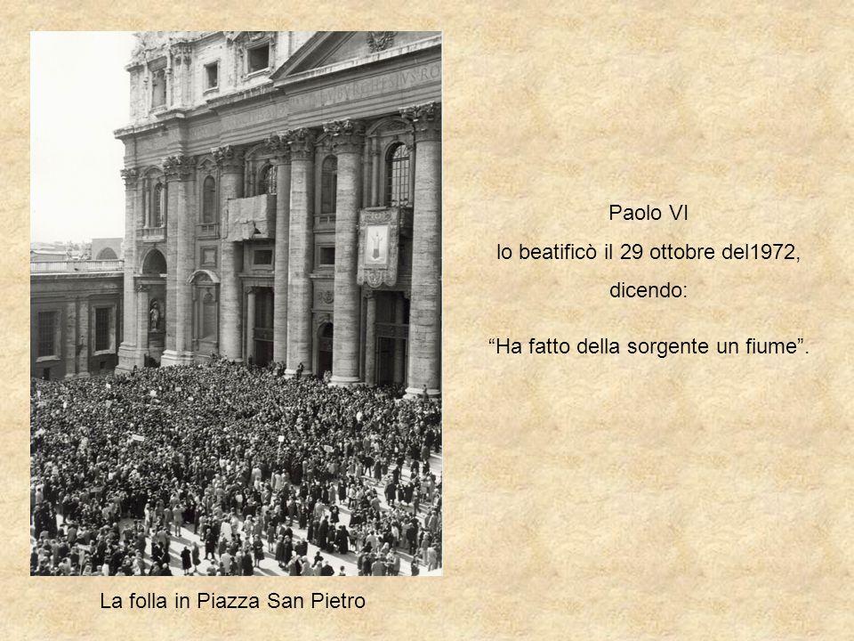 lo beatificò il 29 ottobre del1972, dicendo: