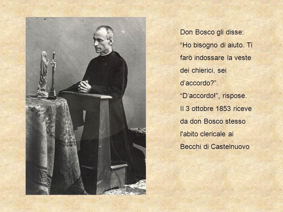 Don Bosco gli disse: Ho bisogno di aiuto