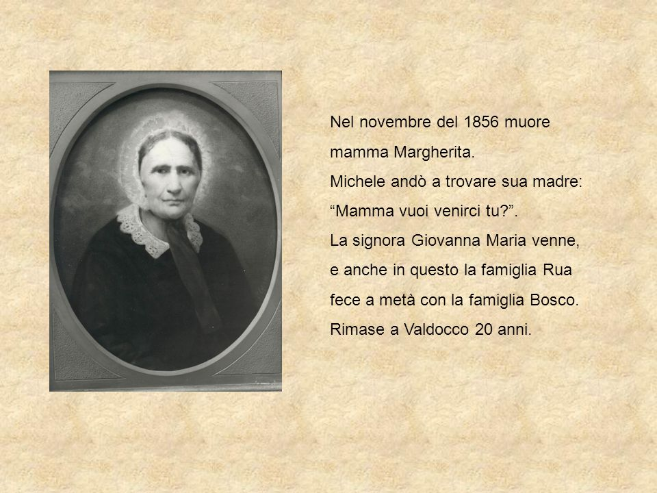Nel novembre del 1856 muore mamma Margherita.