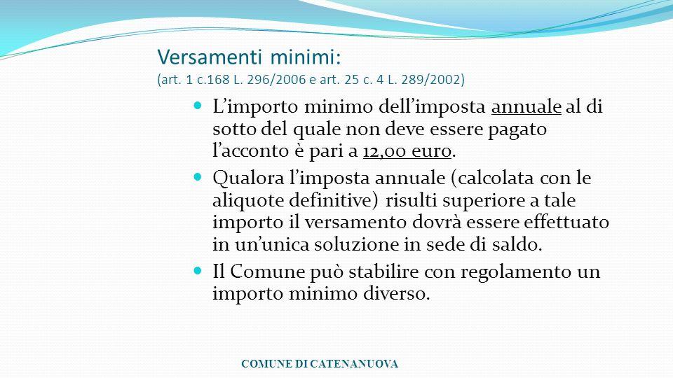 Versamenti minimi: (art. 1 c. 168 L. 296/2006 e art. 25 c. 4 L