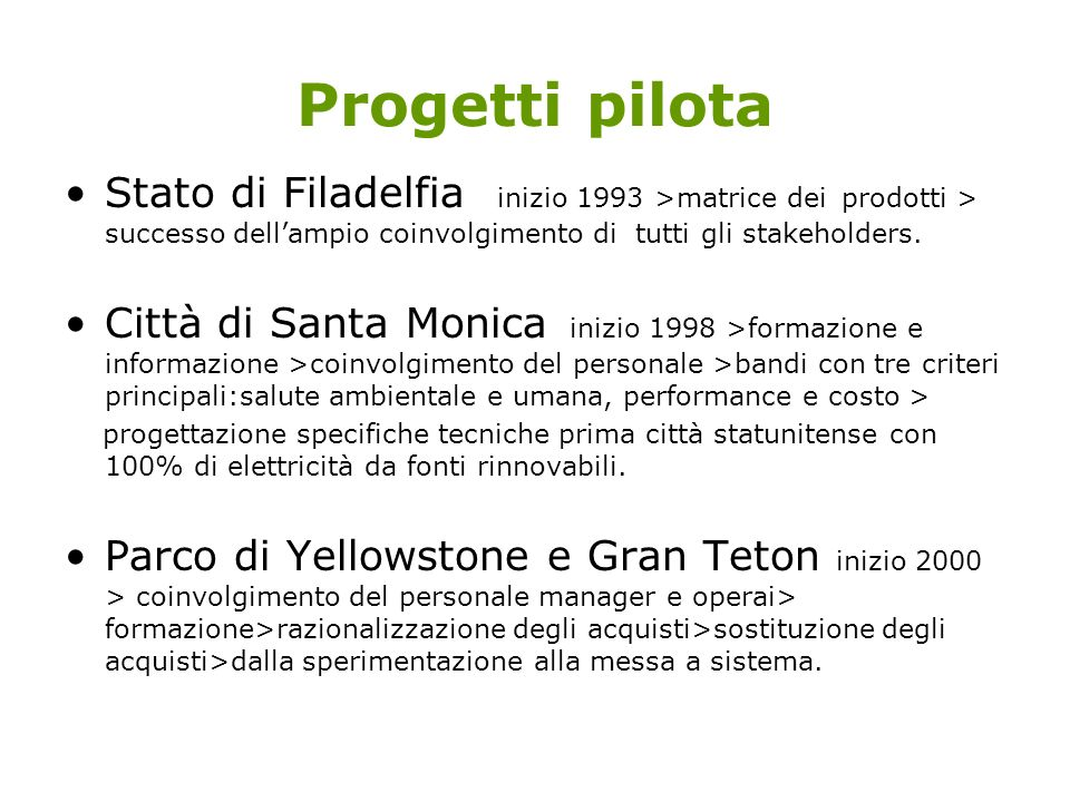 Progetti pilota Stato di Filadelfia inizio 1993 >matrice dei prodotti > successo dell'ampio coinvolgimento di tutti gli stakeholders.