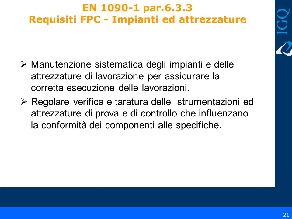 EN 1090-1 par.6.3.3 Requisiti FPC - Impianti ed attrezzature