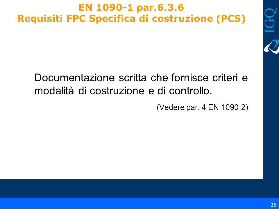 EN 1090-1 par.6.3.6 Requisiti FPC Specifica di costruzione (PCS)