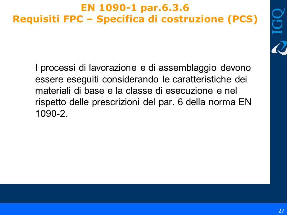 EN 1090-1 par.6.3.6 Requisiti FPC – Specifica di costruzione (PCS)