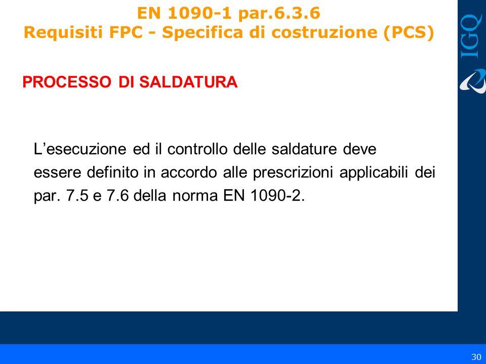 EN 1090-1 par.6.3.6 Requisiti FPC - Specifica di costruzione (PCS)